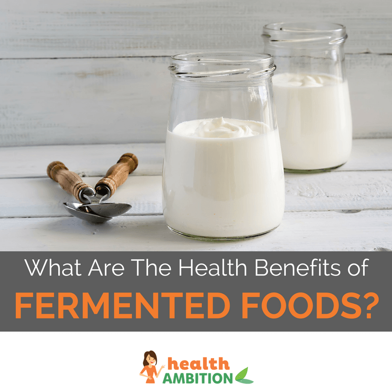 "Yogurt with the title ""What Are The Health Benefits of Fermented Foods?"""