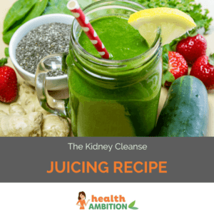 """A glass of green juice wit the title """"The Kidney Cleanse Juicing Recipe"""""""