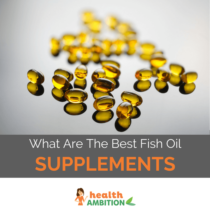 "Fish oil capsules with the title ""What Are The Best Fish Oil Supplements"""