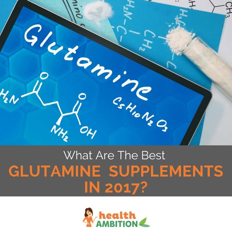 """Glutamine and it's molecule on a blue surface with the title """"What Are The Best Glutamine Supplements in 2017"""""""