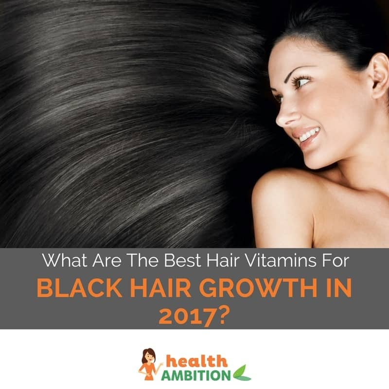 "A woman with lush black hair with the title ""What Are The Best Hair Vitamins For Black Hair Growth in 2017?"""