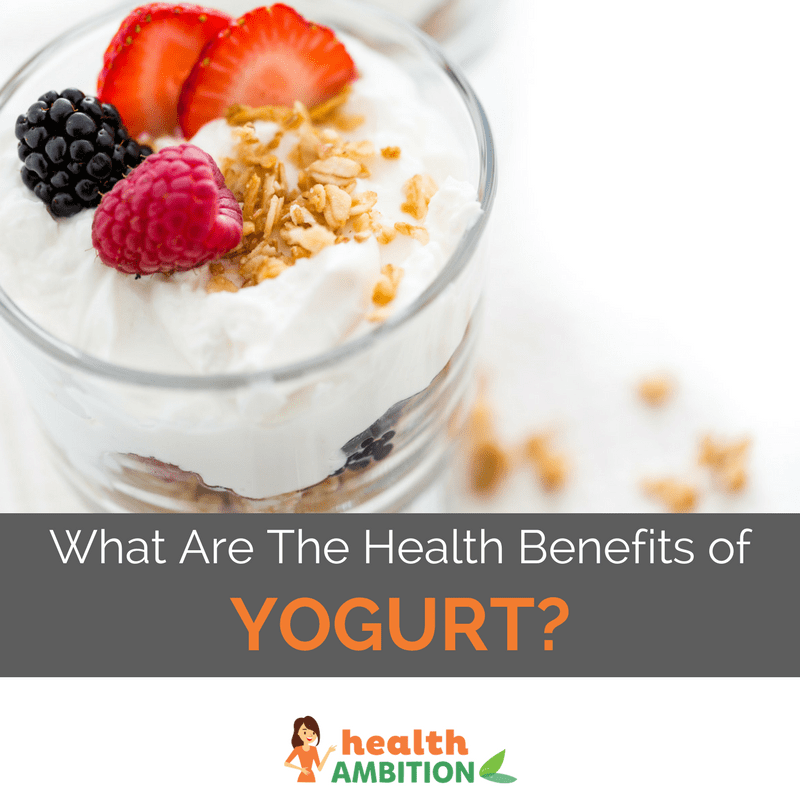 "A glass of yogurt with the title ""What Are The Health Benefits of Yogurt?"""