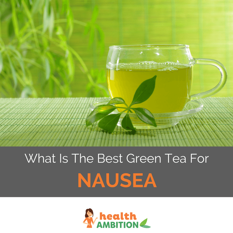 "Green tea with the title ""What Is The Best Green Tea For Nausea"""
