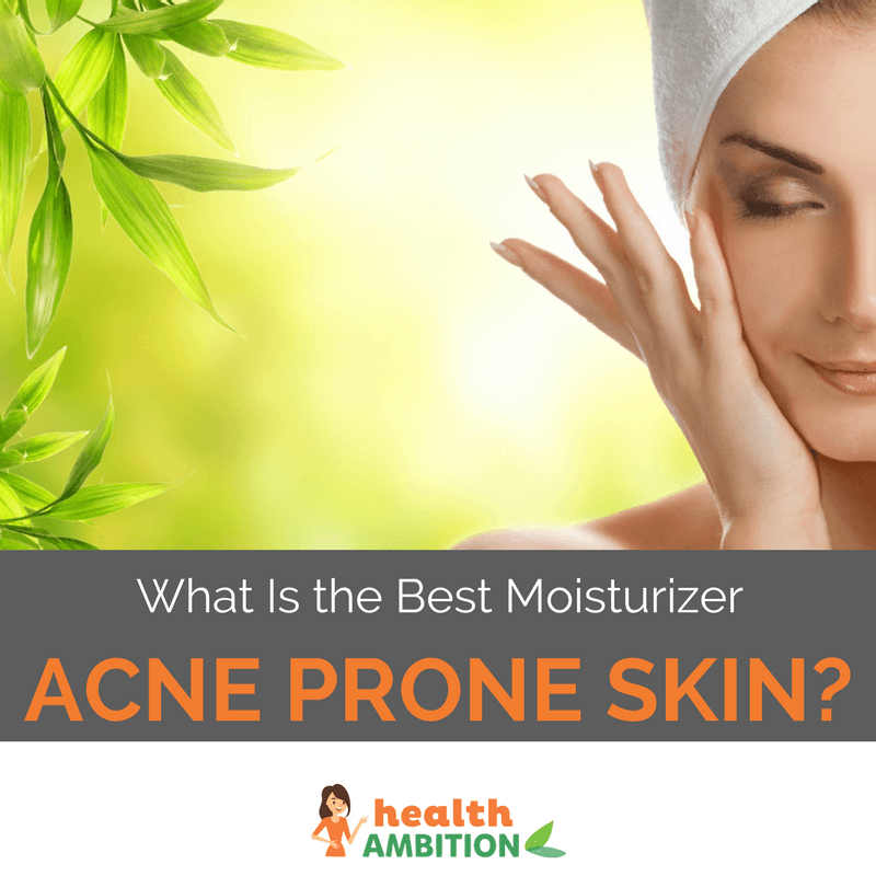 "A woman touching her face with the title ""What Is the Best Moisturizer for Acne Prone Skin?"""