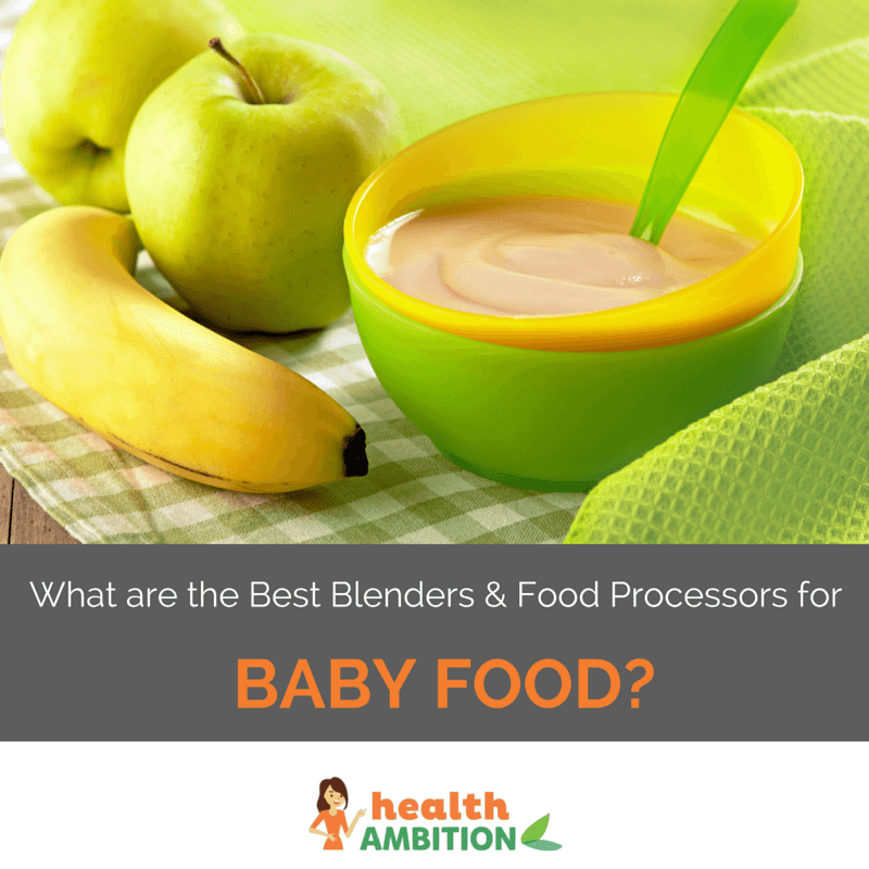 "Fruit and a bowl of puree with the title ""What are the Best Blenders & Food Processors for Baby Food?"""