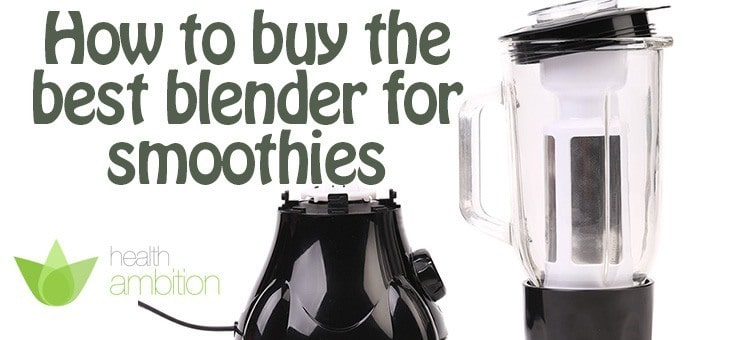 "Centrifugal blender with the title ""How to Buy the Best Blender for Smoothies"""