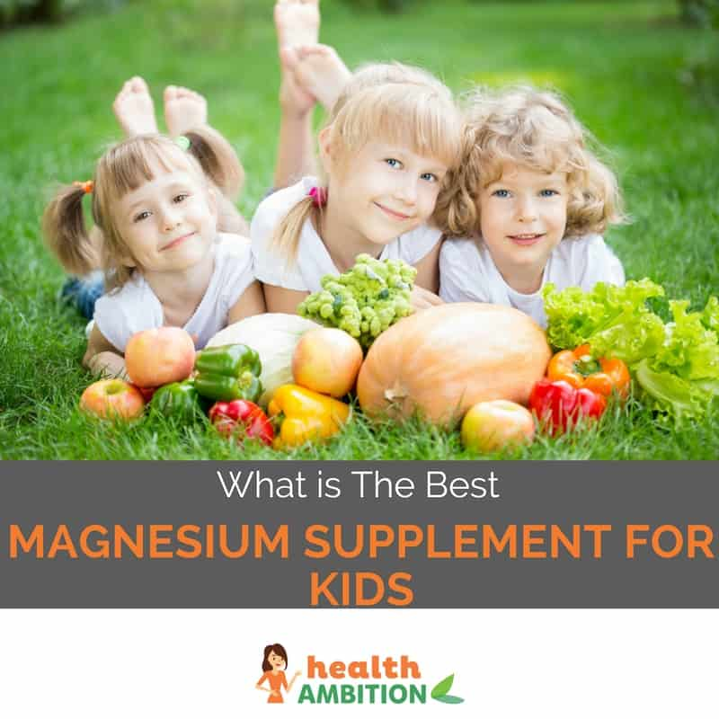 "Children with vegetables with the title ""What is the Best Magnesium Supplement for Kids"""