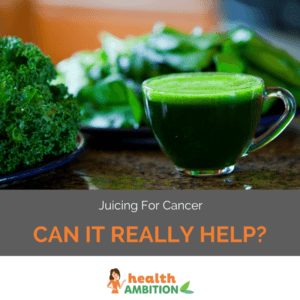 """A glass of green juice with the title """"Juicing For Cancer, Can it Really Help?"""""""