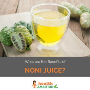 "Noni juice with the title ""What are the Health Benefits of Noni Juice?"""