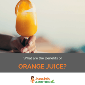 "A glass of orange juice with the title ""What are the Benefits of Orange Juice?"""