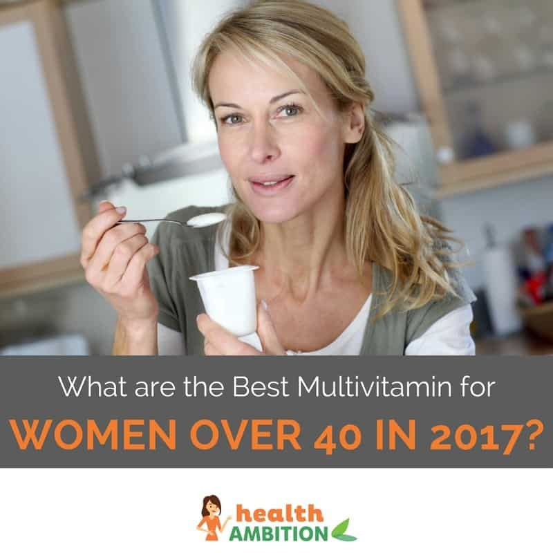 "A woman over 40 eating yogurt with the title ""What are the Best Multivitamin for Women Over 40 in 2017?"""